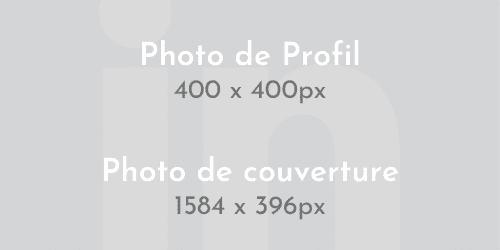 Tableau récapitulatif des tailles en pixels pour un portrait et une image de couverture LinkedIn